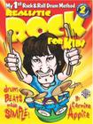 Realistic Rock for Kids: My 1st Rock & Roll Drum Method [With 2 CDs] Cover Image