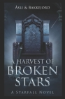 A Harvest of Broken Stars: A Starfall Novel Cover Image