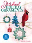 Stitched Holiday Ornaments Cover Image