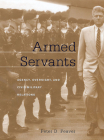 Armed Servants: Agency, Oversight, and Civil-Military Relations Cover Image