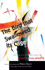 The Bird That Swallowed Its Cage: The Selected Writings of Curzio Malaparte Cover Image