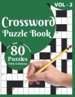 Crossword Puzzle Book: 80 Large Print Crossword Puzzle Book For Adults And Senior Included Solution For Checking And Best Knowledgeable Gift Cover Image