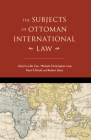 The Subjects of Ottoman International Law Cover Image