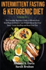 Intermittent Fasting & Ketogenic Diet -2 books in 1: The Complete Beginner's Guide to Effective Keto Meal Plans for Women. Lose Weight Fast & Heal You Cover Image