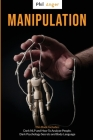 Manipulation: This Book Includes: Dark NLP and How to Analyze People, Dark Psychology Secrets and Body Language Cover Image