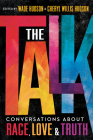 The Talk: Conversations about Race, Love & Truth Cover Image