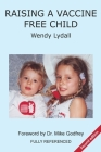 Raising a Vaccine Free Child second edition Cover Image