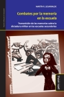 Combates por la memoria en la escuela: Transmisión de las memorias sobre la última dictadura en las escuelas Cover Image