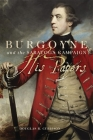 Burgoyne and the Saratoga Campaign: His Papers Cover Image