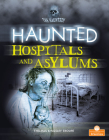 Haunted Hospitals and Asylums Cover Image