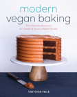 Modern Vegan Baking: The Ultimate Resource for Sweet and Savory Baked Goods Cover Image