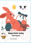 Happy Easter bunny: Easter Colouring Book For Kids Ages 3-8 A Collection of Happy Easter Egg and bunny Colouring Pages for Kids Makes a pe Cover Image