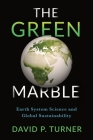 The Green Marble: Earth System Science and Global Sustainability Cover Image
