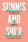 Sunnis and Shi'a: A Political History Cover Image
