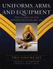 Uniforms, Arms, and Equipment, Two Volume Set: The U.S. Army on the Western Frontier 1880-1892 Cover Image
