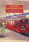 Murder Underground (British Library Crime Classics) Cover Image