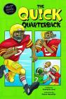 The Quick Quarterback (My First Graphic Novel) Cover Image
