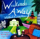 Weekends Away Without Leaving Home: The Ultimate World Party Theme Book Cover Image