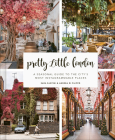 Pretty Little London: A Seasonal Guide to the City's Most Instagrammable Places Cover Image