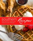 Southern Recipes: Easy Southern Cooking with Simple Southern Recipes (2nd Edition) Cover Image
