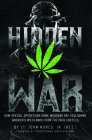 Hidden War: How Special Operations Game Wardens Are Reclaiming America's Wildlands from the Drug Cartels Cover Image