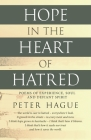 Hope in the Heart of Hatred: Poems of experience, soul and defiant spirit Cover Image