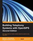 Building Telephony Systems with OpenSIPS - Second Edition Cover Image