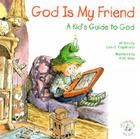 God is My Friend: A Kid's Guide to God Cover Image