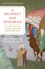 A Prophet Has Appeared: The Rise of Islam through Christian and Jewish Eyes, A Sourcebook Cover Image