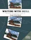 Writing With Skill, Level 2: Student Workbook (The Complete Writer) Cover Image