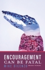 Encouragement Can Be Fatal: Prose Poems Cover Image