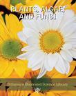 Plants, Algae, and Fungi Cover Image