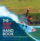 The Surf Girl Handbook: The Essential Guide for Surf Chicks Everywhere Cover Image
