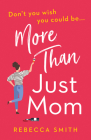 More Than Just Mom (More Than Just Mom, Book 1) Cover Image
