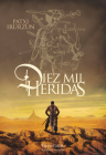 Diez mil heridas (Ten Thousand Wounds - Spanish Edition) Cover Image