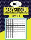 480++ Easy Sudoku: Easy Sudoku Puzzle Books for Adults Level 1 - Perfect for Beginners - Large Print Puzzles - Easy Sudoku For Senior Cover Image