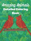 Amazing Animals Detailed Coloring Book: Anti-stress colouring designs for Teens and Adults Cover Image