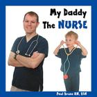 My Daddy the Nurse Cover Image