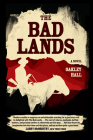 The Bad Lands: A Novel Cover Image