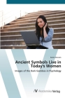 Ancient Symbols Live in Today's Women Cover Image