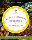 Dr. Mao's Secrets of Longevity Cookbook: Eat to Thrive, Live Long, and Be Healthy Cover Image