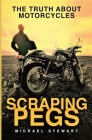 Scraping Pegs: The Truth About Motorcycles Cover Image