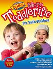 More Toddlerific!: Faith-Building Activities for Toddlers and Twos (Easy-Prep Lessons) Cover Image