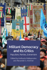 Militant Democracy and Its Critics: Populism, Parties, Extremism Cover Image
