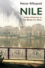 Nile: Urban Histories on the Banks of a River Cover Image