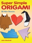 Super Simple Origami: 32 New Designs (Dover Books on Papercraft and Origami) Cover Image