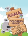 koala coloring book: cute koala to color for kids and toddlers aged between 2-7, fun and cool draws Cover Image