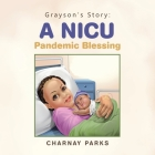 Grayson's Story: a Nicu Pandemic Blessing Cover Image