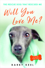 Will You Love Me?: The Rescue Dog That Rescued Me (Foster Tails #2) Cover Image
