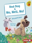 Bad Dog & No, Nell, No! Cover Image